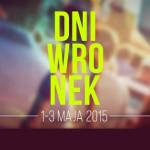 Dni Wronek 2015 – PROGRAM IMPREZY