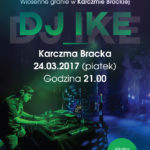 DJ IKE vel Piotr Zawałkiewicz wKarczmie Brackiej