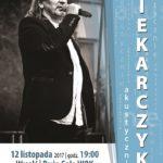 12 listopada koncert Marka Piekarczyka