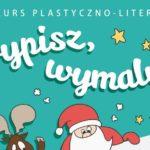 """Konkurs plastyczno-literacki """"Wypisz, wymaluj"""""""