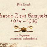 """Wronczanin autorem """"Historii Ziemi Chrzypskiej 1914-1939 zbiogramami powstańców wielkopolskich"""""""