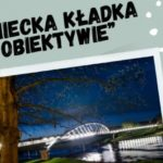 """""""Wroniecka kładka wobiektywie"""" – zostań autorem zdjęcia dokalendarza– konkurs"""