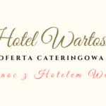 Oferta cateringowa – Wielkanoc zHotelem Wartosław