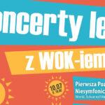 WOK zaprasza nawakacyjne koncerty!
